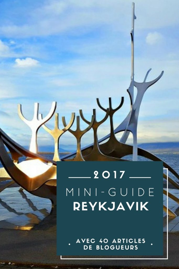 Visiter Reykjavík : le mini-guide spécial blogueurs